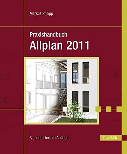 Praxishandbuch Allplan 2011: Markus Philipp