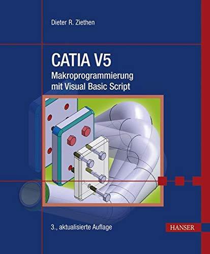 CATIA V5 - Makroprogrammierung mit Visual Basic Script: Dieter R. Ziethen