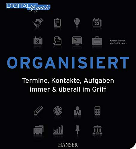9783446424968: Organisiert (DIGITAL lifeguide): Termine, Kontakte, Aufgaben immer & überall im Griff