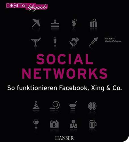 9783446424975: Social Networks (DIGITAL lifeguide): So funktionieren Facebook, XING & Co