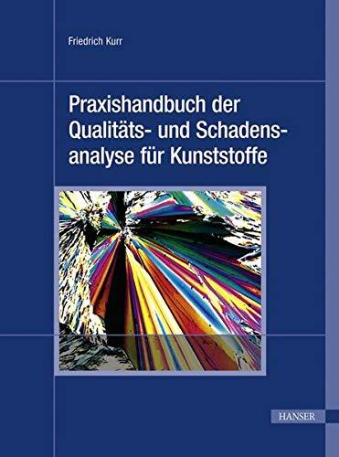 9783446425187: Praxishandbuch der Qualitäts- und Schadensanalyse für Kunststoffe