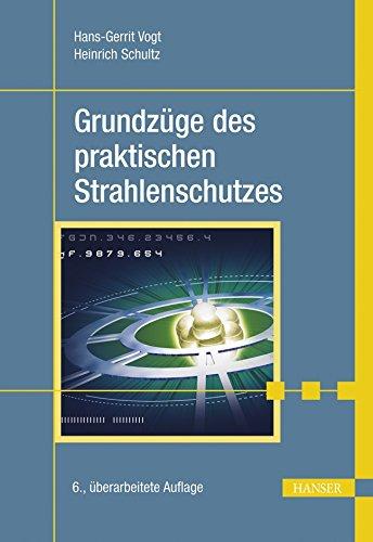 Grundzüge des praktischen Strahlenschutzes: Hans-Gerrit Vogt