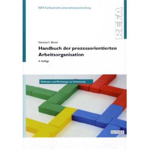 Handbuch der prozessorientierten Arbeitsorganisation. REFA: Hartmut F. Binner