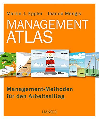 9783446427013: Management-Atlas: Management-Methoden für den Arbeitsalltag