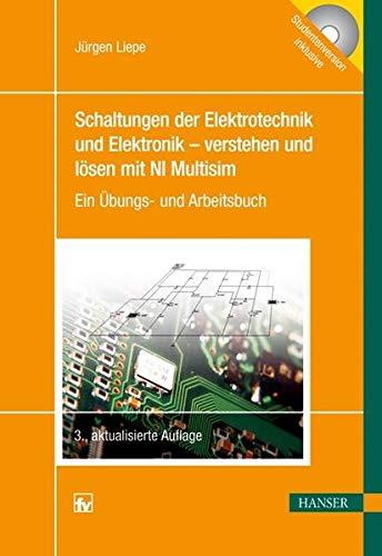 9783446427334: Schaltungen der Elektrotechnik und Elektronik - verstehen und lösen mit NI Multisim: Ein Übungs- und Arbeitsbuch