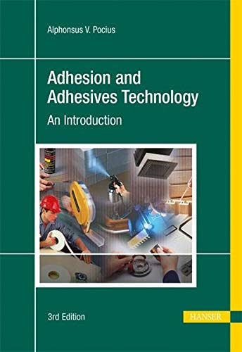Adhesion and Adhesives Technology: Alphonsus V. Pocius