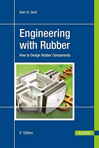 9783446427648: Engineering with Rubber: How to Design Rubber Components