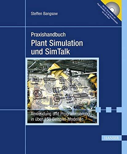Praxishandbuch Plant Simulation und SimTalk: Steffen Bangsow