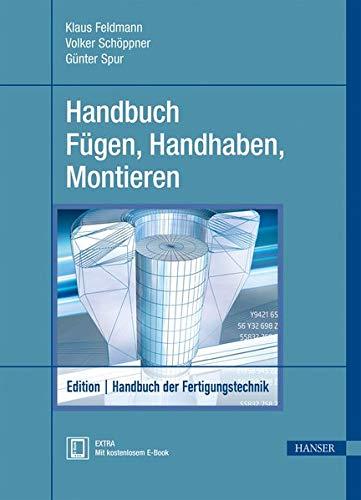 Handbuch Fügen, Handhaben, Montieren: Günter Spur