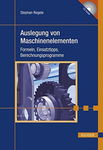 Auslegung von Maschinenelementen: Stephan Regele