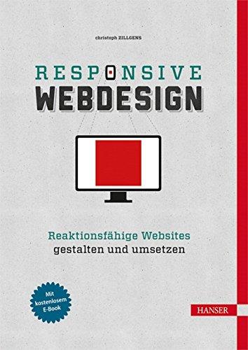 9783446430150: Responsive Webdesign: Reaktionsfähige Websites gestalten und umsetzen