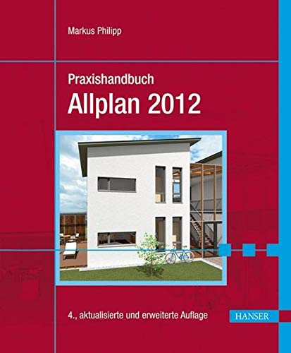 Praxishandbuch Allplan 2012: Markus Philipp