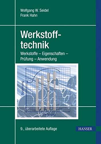 9783446430730: Werkstofftechnik: Werkstoffe - Eigenschaften - Prüfung - Anwendung