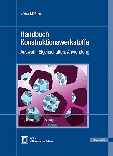 Handbuch Konstruktionswerkstoffe: Elvira Moeller