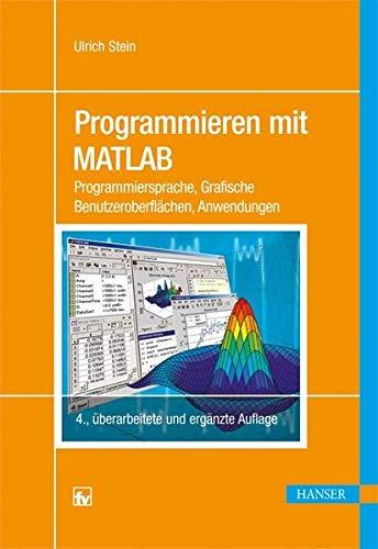 9783446432437: Programmieren mit MATLAB: Programmiersprache, Grafische Benutzeroberfl�chen, Anwendungen