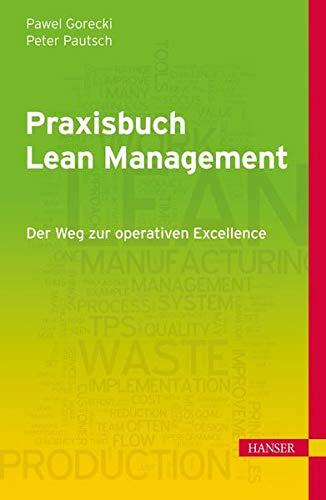 9783446433113: Praxisbuch Lean Management: Der Weg zur operativen Excellence
