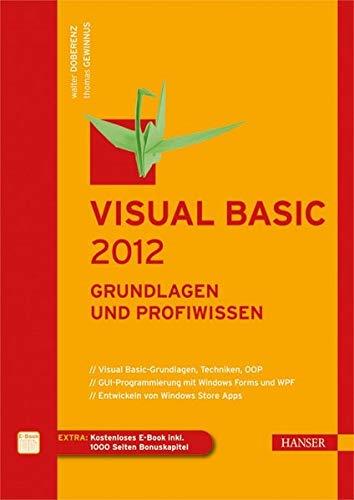 Visual Basic 2012. Grundlagen und Profiwissen: Walter Doberenz