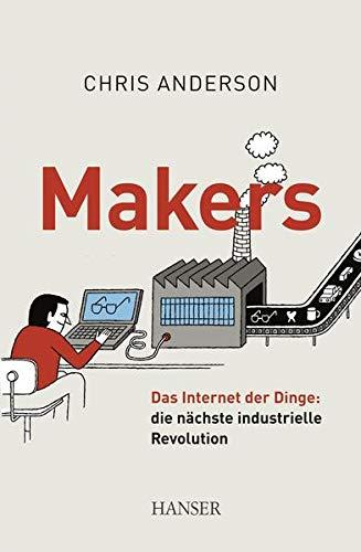 9783446434820: Makers: Das Internet der Dinge: die n�chste industrielle Revolution