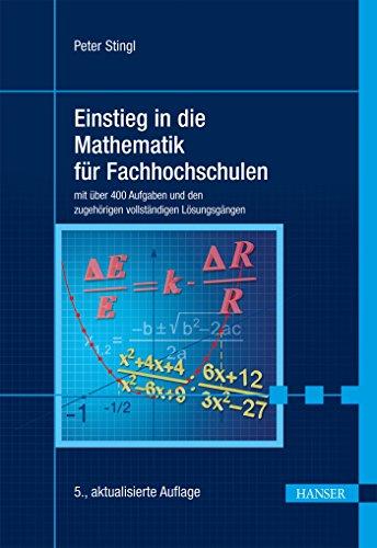 9783446435384: Einstieg in die Mathematik für Fachhochschulen: mit über 400 Aufgaben und den zugehörigen vollständigen Lösungsgängen