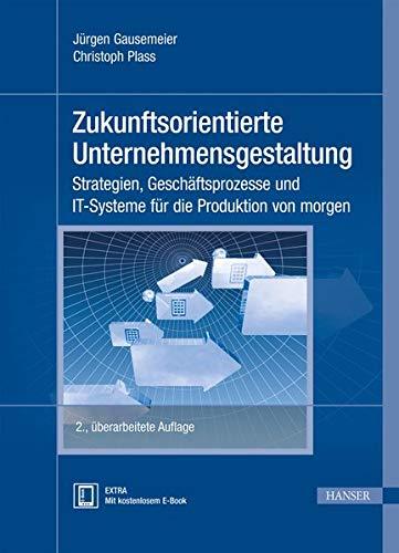 Zukunftsorientierte Unternehmensgestaltung: J�rgen Gausemeier