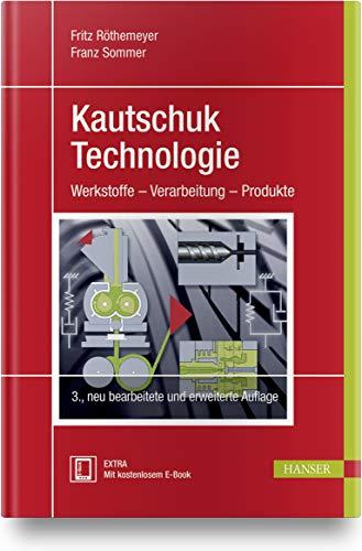9783446437760: Kautschuktechnologie: Werkstoffe - Verarbeitung - Produkte