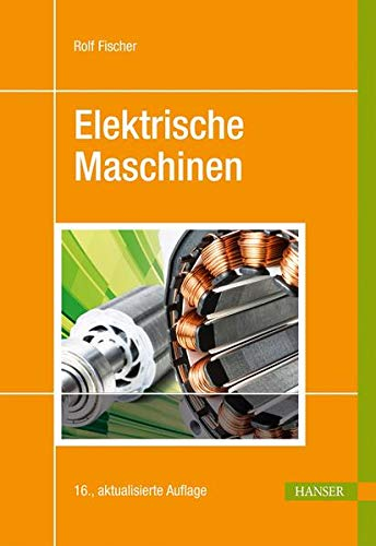 Elektrische Maschinen: Rolf Fischer