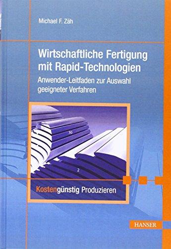 9783446439160: Wirtschaftliche Fertigung mit Rapid-Technologien: Anwender-Leitfaden zur Auswahl geeigneter Verfahren (Print-on-Demand)