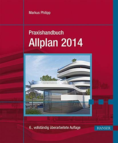Praxishandbuch Allplan 2014: Philipp, Markus