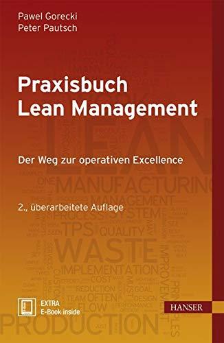 9783446442214: Praxisbuch Lean Management: Der Weg zur operativen Excellence