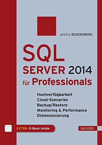SQL Server 2014 für Professionals: Ulrich B. Boddenberg
