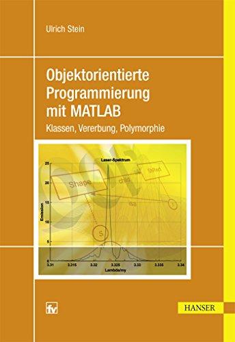 9783446442986: Objektorientierte Programmierung mit MATLAB: Klassen, Vererbung, Polymorphie