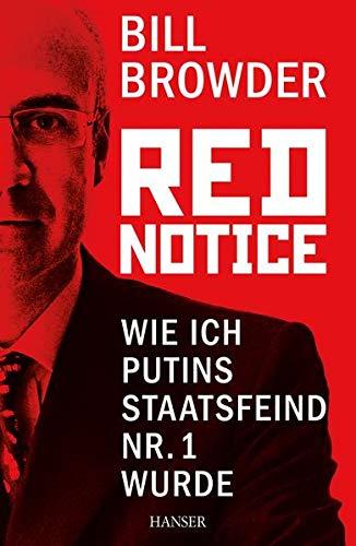9783446443037: Red Notice: Wie ich Putins Staatsfeind Nr. 1 wurde