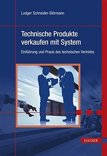 Technische Produkte verkaufen mit System: Ludger Schneider-Störmann
