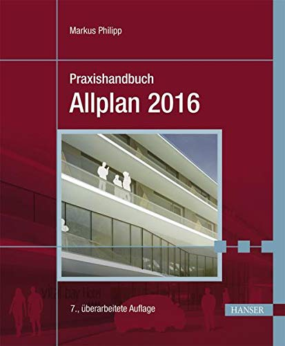 Praxishandbuch Allplan 2016: Markus Philipp