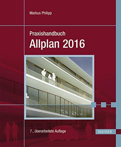 Praxishandbuch Allplan 2016: Philipp, Markus