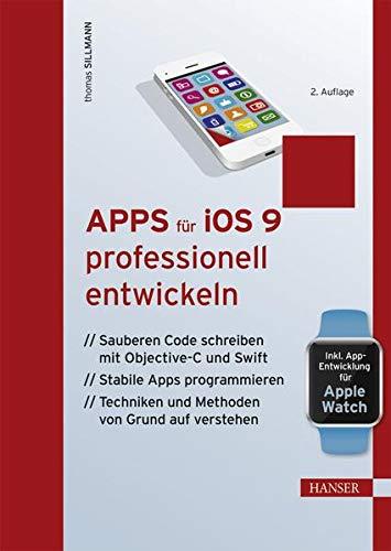 Apps für iOS 9 professionell entwickeln: Thomas Sillmann
