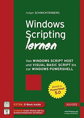 9783446448001: Windows Scripting lernen: Von Windows Script Host und Visual Basic Script bis zur Windows PowerShell. (www. IT-Visions.de)