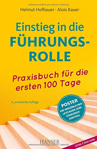 9783446448964: Einstieg in die Führungsrolle: Praxisbuch für die ersten 100 Tage