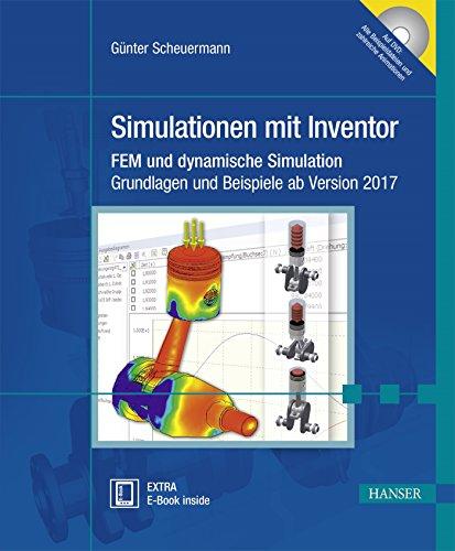 9783446450127: Simulationen mit Inventor: FEM und dynamische Simulation. Grundlagen und Beispiele ab Version 2017