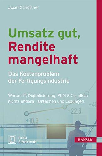 Umsatz gut, Rendite mangelhaft - das Kostenproblem der Fertigungsindustrie: Josef Schöttner