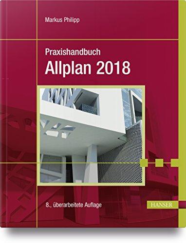 Praxishandbuch Allplan 2018: Philipp, Markus
