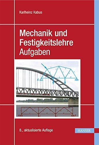 Mechanik und Festigkeitslehre - Aufgaben - Karlheinz Kabus