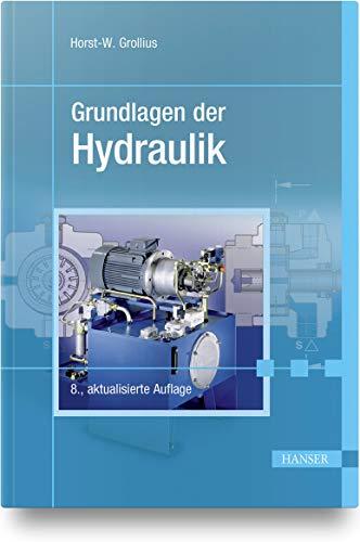 Grundlagen der Hydraulik : Mit 137 Abbildungen,: Horst-Walter Grollius