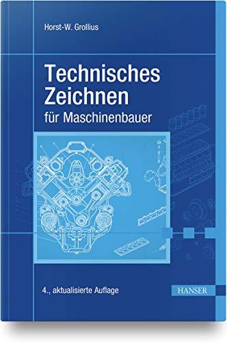Technisches Zeichnen für Maschinenbauer: Grollius, Horst-Walter