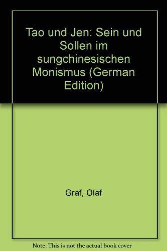 Tao und Jen: Sein und Sollen im sungchinesischen Monismus: Graf, Olaf