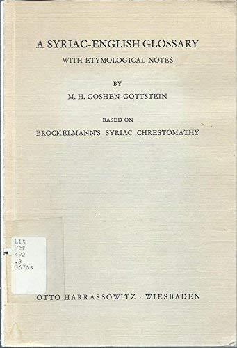 A Syriac-English Glossary With Etymological Notes Based: Goshen-gottstein, M. H.