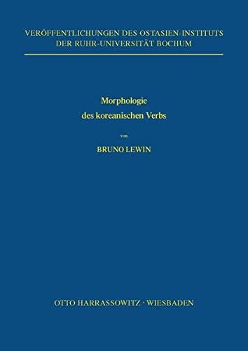 9783447010054: Morphologie Des Koreanischen Verbs (Veroffentlichungen Des Ostasien-Instituts Der Ruhr-Universitat, Bochum)