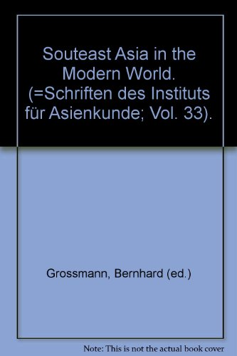 Southeast Asia in the modern world (Schriften des Instituts fur Asienkunde in Hamburg)