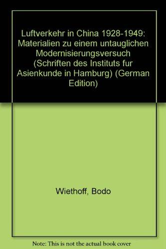 9783447015776: Luftverkehr in China 1928-1949: Materialien zu einem untauglichen Modernisierungsversuch (Schriften des Instituts für Asienkunde in Hamburg)