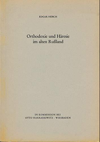 9783447016667: Orthodoxie und Häresie im alten Russland (Schriften zur Geistesgeschichte des östlichen Europa)